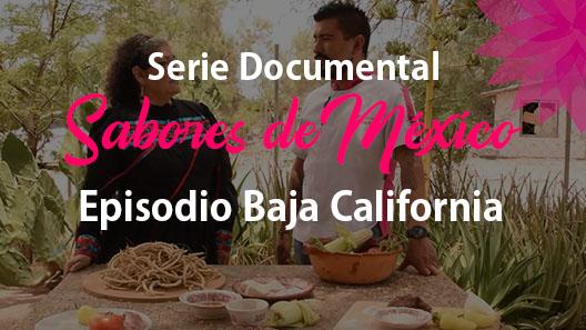 Episodio 13 Baja California, Serie Documental Sabores de México