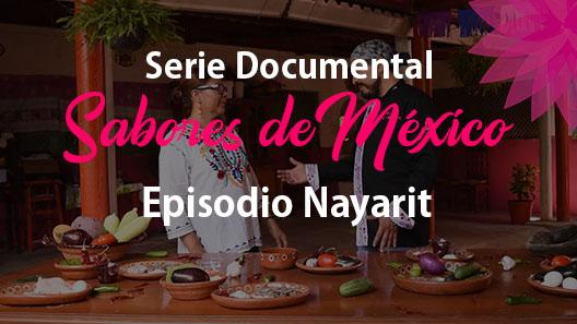 Episodio 16 Nayarit, Serie Documental Sabores de México