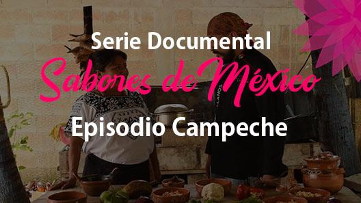 Episodio 17 Campeche, Serie Documental Sabores de México
