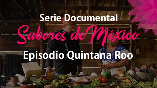 Episodio 18 Quintana Roo, Serie Documental Sabores de México