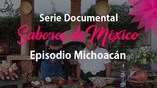 Episodio 21 Michoacán, Serie Documental Sabores de México