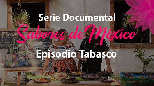 Episodio 22 Tabasco, Serie Documental Sabores de México