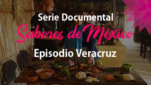 Episodio 25 Veracruz, Serie Documental Sabores de México