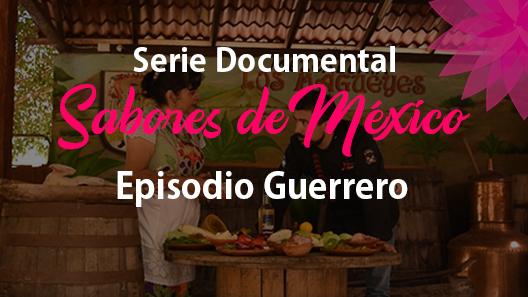 Episodio 27 Guerrero, Serie Documental Sabores de México