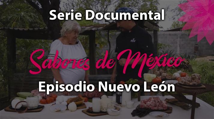 Episodio 31 Nuevo León, Serie Documental Sabores de México